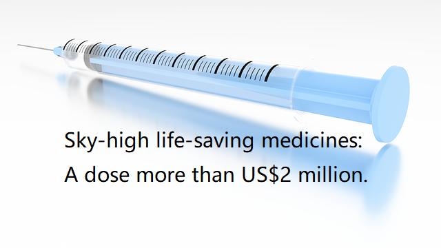 Sky-high life-saving medicines: A dose more than US$2 million.