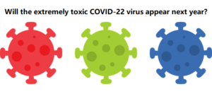 Will the extremely toxic COVID-22 virus appear next year?